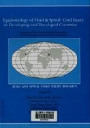 Epidemiology of head & spinal cord injury in developing and developed countries : Proceedings of the first international symposium of the epidemiology of head and spinal cord injury / edited by Wen-Ta Chiu